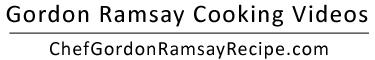 Chef Gordon Ramsay's Recipes